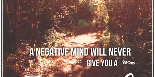 Inspirational Typographic Quote - A negative mind will never giv
